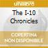 THE I-10 CHRONICLES