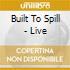 Built To Spill - Live