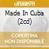 MADE IN CUBA (2CD)