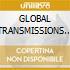 GLOBAL TRANSMISSIONS (2cd)