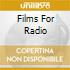 FILMS FOR RADIO