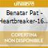 Benatar Pat - Heartbreaker-16 Classic Perfor