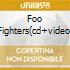 FOO FIGHTERS(CD+VIDEO)