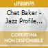 Chet Baker - Jazz Profile Series