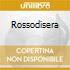 ROSSODISERA