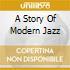 A STORY OF MODERN JAZZ