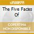 THE FIVE FACES OF