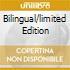 BILINGUAL/LIMITED EDITION