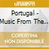 Portugal - Music From The Edge Of Europe