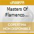 Masters Of Flamenco Guitar  - Masters Of Flamenco Guitar