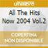 ALL THE HITS NOW '04 VOL.2