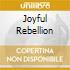 JOYFUL REBELLION
