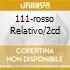 111-ROSSO RELATIVO/2CD