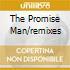 THE PROMISE MAN/REMIXES