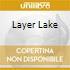 LAYER LAKE