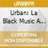 Urban: La Black Music A 360