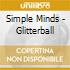 Simple Minds - Glitterball