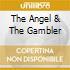 THE ANGEL & THE GAMBLER