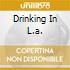 DRINKING IN L.A.