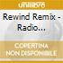 REWIND REMIX - RADIO VERSIONS