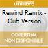 REWIND REMIX - CLUB VERSION
