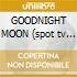 GOODNIGHT MOON (spot tv BREIL)