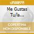 ME GUSTAS TU/LA PRIMAVERA