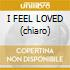 I FEEL LOVED (chiaro)