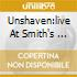 UNSHAVEN:LIVE AT SMITH'S ...