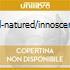 ILL-NATURED/INNOSCENT