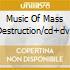 MUSIC OF MASS DESTRUCTION/CD+DVD
