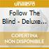 FOLLOW THE BLIND - DELUXE EDITION