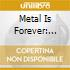 METAL IS FOREVER: BEST