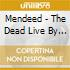 CD - MENDEED - THE DEAD LIVE BY LOVE