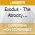 Exodus - The Atrocity Exhibition