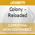COLONY - RELOADED