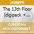 THE 13TH FLOOR (DIGIPACK + BONUS TRACKS)