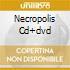 NECROPOLIS  CD+DVD