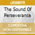 THE SOUND OF PERSEVERANCE