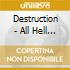 CD - DESTRUCTION - ALL HELL BREAKS LOOSE/THE ANTICHRIST