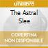 THE ASTRAL SLEE