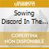 SOWING DISCORD IN THE ....