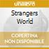 STRANGERS WORLD
