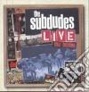 Subdudes - Live At Last