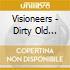 Visioneers - Dirty Old Remixes