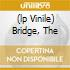 (LP VINILE) BRIDGE, THE