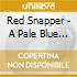 Red Snapper - A Pale Blue Dot