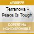 Terranova - Peace Is Tough