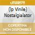 (LP VINILE) NOSTALGIALATOR