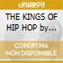 THE KINGS OF HIP HOP by Dj Premier